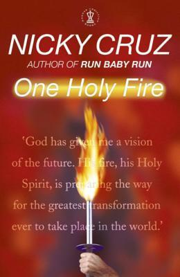 One Holy Fire by Nicky Cruz