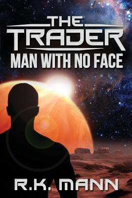 The Trader - Man with No Face by R K Mann