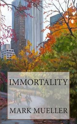 Immortality Mark Mueller