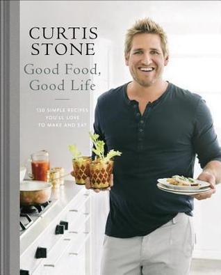 Good Food, Good Life by Curtis Stone