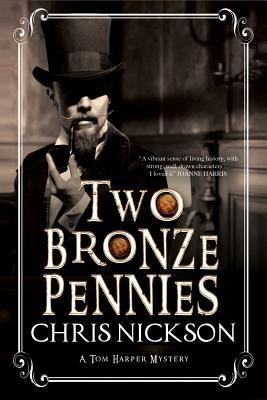 Two Bronze Pennies: A Police Procedural Set in Late 19th Century England (Detective Inspector Tom Harper, #2)