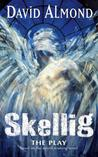 Skellig: A Play For Children