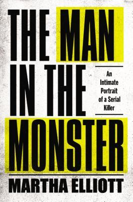 The Man in the Monster by Martha Elliott