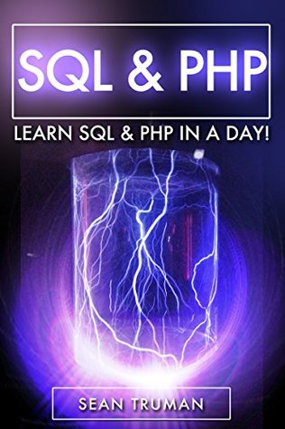 PHP & SQL: Quick and Easy Guide to PHP and mySQL For Beginners!  by  SimpleCodes Publishing
