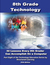 8th Grade Technology Curriculum: 32 Lesson Every 8th Grader Can Do