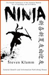 Ninja and Ninjutsu: The Stealth Techniques of the Japanese Martial Art of Espionage and Invisibility