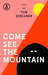 Come See the Mountain