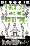 The Grizzly Grump and his Terrible Trump. by Sam Cullingworth