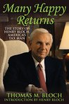 Many Happy Returns: The Story of Henry Bloch, America's Tax Man