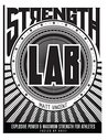 Strength LAB: Maximum Strength and Explosive Power for Athltes (Training LAB Series of books)