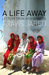 A Life Away: Letters From Afghanistan