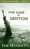 Five Suns of Sedition by Jim Heskett