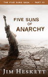 Five Suns of Anarchy by Jim Heskett