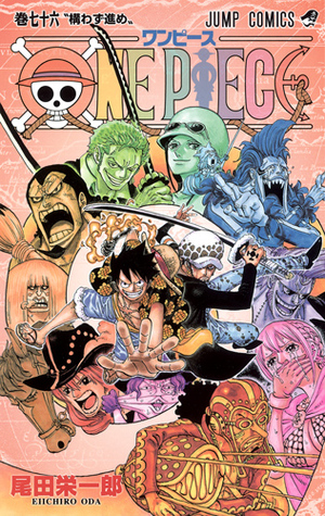One Piece, Volume 76: Leave It and Go Ahead (One Piece, #76)
