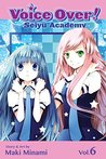 Voice Over!: Seiyu Academy, Vol. 6