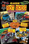 Classic Hot Rods and Racing Car Comics #1: 64 Pages of Fast Chills Spills and Thrills!