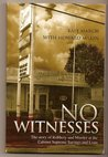 No Witnesses - The Story of Robbery and Murder at the Cabinet Supreme Savings and Loan