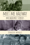 Meet Me Halfway: Milwaukee Stories