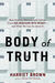 Body of Truth: Change Your Life by Changing the Way You Think about Weight and Health