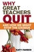 Why Great Teachers Quit and...
