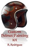 Custom Helmet Painting 101 (How to Paint Custom Helmets)