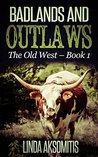 Badlands and Outlaws (The Old West Book 1)