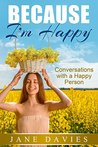 Because I'm Happy: Conversation with a happy person