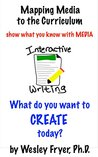 Interactive Writing: show what you know with media (Mapping Media to the Curriculum Book 1)