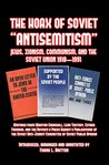 "The Hoax of Soviet ""Anti-Semitism"": Jews, Zionism, Communism, Israel and the Soviet Union 1918-1991"