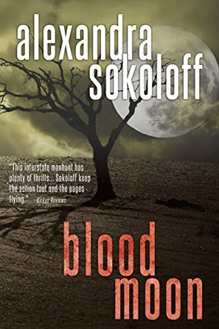 Blood Moon (The Huntress/FBI Thrillers #2)  - Alexandra Sokoloff