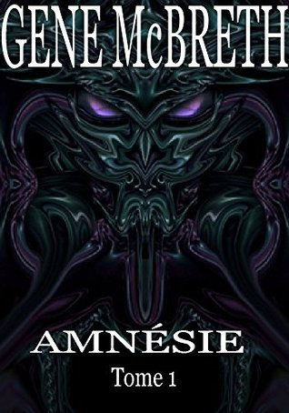 AMNÉSIE Tome 1  by  Gene McBreth