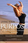 Living Your Purpose: With Sunny Dawn Johnston & Friends