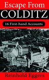 Escape from Colditz: 16 First-hand Accounts