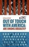 Out of Touch With America: Are Unions Obsolete?