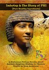 Imhotep & The Story of PHI (Pure Healthy Ingredients)