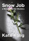 Snow Job: a Bloody Murder Mystery (Bloody Murder Mysteries)