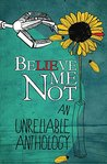 Believe Me Not, An Unreliable Anthology by Sara W. McBride