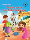Purple and the Sea Turtle Hatchlings