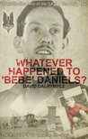 """Whatever Happened to 'Bebe' Daniels?"": The First Hero of the SAS"