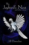 The Jaybird's Nest and other stories