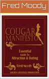 The Cougar Manifesto: Essential Guide to Attracting & Dating Cougars