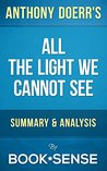 All the Light We Cannot See: A Novel by Anthony Doerr | Summary & Analysis