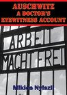 Auschwitz - A Doctor's Eyewitness Account [Illustrated Edition]