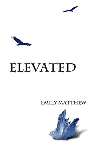 Elevated (The Flightless Trilogy Book 2)  by  Emily Matthew