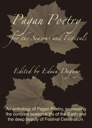 Pagan Poetry for the Seasons and Festivals