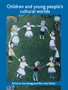 Children and young people's cultural worlds (Policy Press - Childhood)