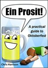 Ein Prosit: A practical guide to Oktoberfest