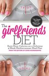 The Girlfriends Diet: Burn More Calories on a Delicious 4-Week Mediterranean Meal Plan