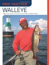 Pro Tactics: Walleye: Use the Secrets of the Pros to Catch More and Bigger Walleye