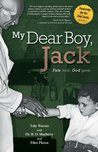 My Dear Boy, Jack: Fate took, God gave. (Leadership for the Soul Series Book 1)